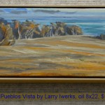 Dos Pueblos Vista by Larry Iwerks, oil 8x22, $1400
