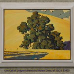 Live Oak at Sedgwick Ranch by Michael Drury, oil 18x24, $3400