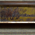 Willow Stand Study by Whitney Brooks Abbott, oil 5x12, $1100